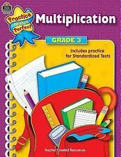 Practice Makes Perfect: Multiplication, Grade 3 by Teacher Created Resources...