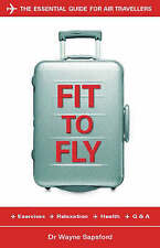 Fit to Fly: The Essential Guide for Air Travellers,GOO
