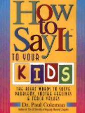 How to Say It to Your Kids, Coleman, Dr. Paul, Good Book