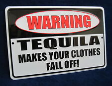 Warning Tequila Makes Clothes Fall Off *US MADE Embossed Metal Sign Man Cave Bar