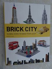 Brick... LEGO Ser.: Brick City : Global Icons to Make from LEGO by Warren...
