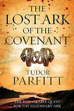 THE LOST ARK OF THE COVENANT by Tudor Parfitt : WH2-T/L : PB687 : NEW BOOK
