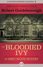 The Nero Wolfe Mysteries: The Bloodied Ivy by Robert Goldsborough (2016,...