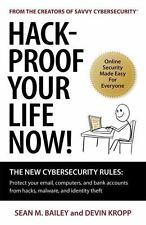 Hack-Proof Your Life Now! : The New Cybersecurity Rules: Protect Your Email, Com
