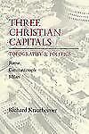 Three Christian Capitals: Topography and Politics (Una's Lectures), Krautheimer,