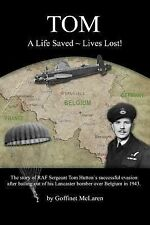 Tom: a Life Saved ~ Lives Lost! by Goffinet McLaren (2014, Paperback)