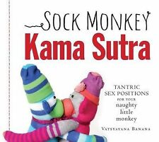 Sock Monkey Kama Sutra: Tantric Sex Positions for Your Naughty Little Monkey by