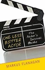 The Culture Tools Ser.: One Less Bitter Actor : The Actor's Survival Guide by...