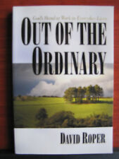 Out of the Ordinary : God's Hand at Work in Everyday Lives by David Roper 2003