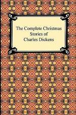 The Complete Christmas Stories of Charles Dickens by Charles Dickens...