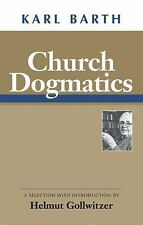 Church Dogmatics : A Selection by Karl Barth (1994, Paperback, Reprint)