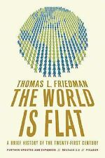 The World Is Flat : A Brief History of the Twenty-First Century by Thomas L....