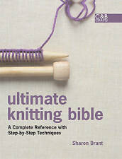 ULTIMATE KNITTING BIBLE SHARON BRANT LARGE HB/DC  - A!