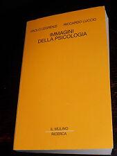 IMMAGINI DELLA PSICOLOGIA P. Legrenzi R. Luccio Mulino 1994 storia origini