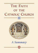 The Faith of the Catholic Church. A Summary,ACCEPTABLE Book