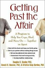 Getting Past the Affair: A Program to Help You Cope, Heal, and Move On -- Togeth