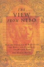 The View from Nebo: How Archeology Is Rewriting the Bible and Reshaping the Midd