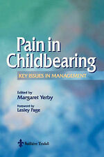 Pain in Childbearing: Key Issues in Management