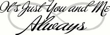 Its just you and me ~ with love infinity Wall Decal vinyl lettering quote words