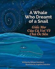 A Whale Who Dreamt of a Snail / Giac Mo Cua Ca Voi Ve Chu Oc Sen : Babl...
