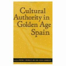 Cultural Authority in Golden Age Spain (Parallax: Re-visions of Culture and Soci