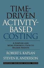 Time-Driven Activity-Based Costing: A Simpler and More