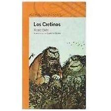 Infantil Ser.: Los Cretinos by Roald Dahl (2005, Paperback)