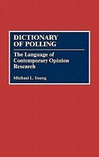 Dictionary of Polling: The Language of Contemporary Opinion Research