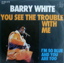 "7"" 1976 MINT-! BARRY WHITE You See The Trouble With Me"