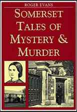 Somerset Tales of Mystery and Murder by Roger Evans (Paperback, 2004)