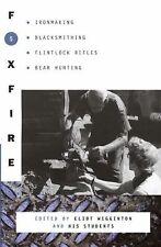Foxfire Ser.: Foxfire 5 by Inc. Staff Foxfire Fund and Eliot Wigginton (1979,...