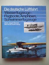 Die deutsche Luftfahrt Wasserflugzeuge Flugboote Amphibien Schwimmerflugzeuge