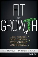 Fit for Growth : A Strategic Approach to Cutting Costs, Restructuring Your...