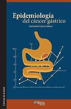 Epidemiologia Del Cancer Gastrico by Fernando Francis Saenz (2015, Paperback)