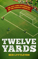 Twelve Yards - The Art and Psychology of the Perfect Penalty Kick football book