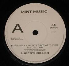 "SUPERTHRILLER : I'M GONNA ASK YOU TO LEAVE AT THREE "" 45"