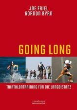 JOE FRIEL - GOING LONG. TRIATHLONTRAINING FüR DIE LANGDISTANZ.