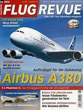 FLUG REVUE 6/2006 Airbus A380 - Stealth-Bomber B-2A - F-4 Phantom - ShinMaywa