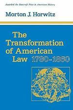 The Transformation of American Law, 1780-1860 (Studies in Legal History) by Hor