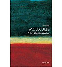 Molecules: A Very Short Introduction by Philip Ball 2003 (pb)