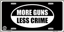 More Guns Less Crime Novelty License Plate Auto Tag Sign