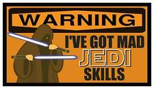 Fridge Magnet: WARNING - I've Got Mad JEDI Skills (Funny Star Wars Humor)