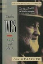 Charles Ives : A Life with Music by Jan Swafford (1998, Paperback)