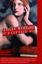 Single Woman of a Certain Age: 29 Women Writers on the Unmarried Midlife--Romant