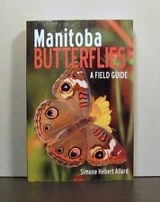 Manitoba Butterflies, A Field Guide, Life Cycles, 101 Different Species, Canada