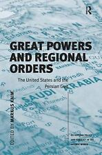 NEW - Great Powers and Regional Orders: The United States and the Persian Gulf