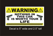 Warning Nothing in this car is worth your Life car vinyl decal bumper sticker