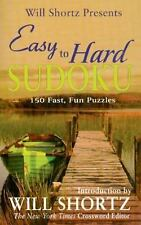 Will Shortz Presents Easy to Hard Sudoku: 150 Fast, Fun Puzzles  Mass Market Pa