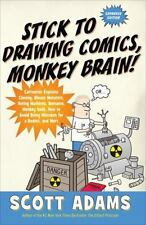 Stick to Drawing Comics, Monkey Brain!: Cartoonist Explains Cloning, Blouse Mons