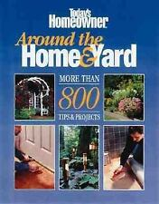 Around the Home and Yard: More Than 800 Projects